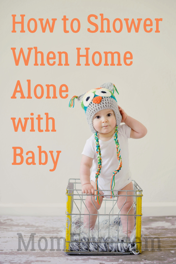 how to shower at home alone with baby mom fave